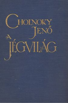 Cholnoky Jenő - A jégvilág [antikvár]