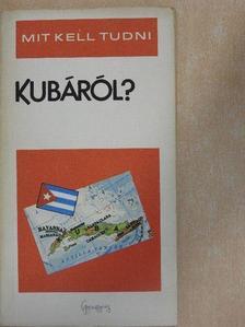 Kerekes György - Mit kell tudni Kubáról? [antikvár]