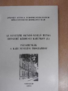 Dr. Ágoston György - Az egyetemi oktató-nevelő munka időszerű kérdései Karunkon I. [antikvár]