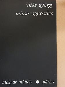 Vitéz György - Missa agnostica [antikvár]