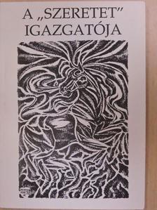 """B. Szabó László - A """"szeretet"""" igazgatója [antikvár]"""