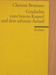 Clemens Brentano - Geschichte vom braven Kasperl und dem schönen Annerl [antikvár]