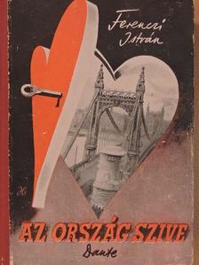 Ferenczi István - Az ország szíve [antikvár]