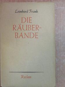 Leonhard Frank - Die Räuberbande [antikvár]