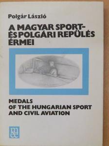 Polgár László - A magyar sport- és polgári repülés érmei [antikvár]