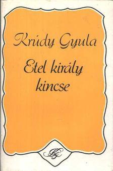 KRÚDY GYULA - Etel király kincse [antikvár]