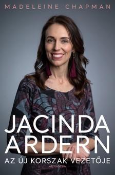 Madeleine Chapman - Jacinda Ardern - Az új korszak vezetője [eKönyv: epub, mobi]