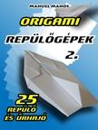 Manos Manuel - Origami Repülőgépek 2. [eKönyv: epub, mobi, pdf]