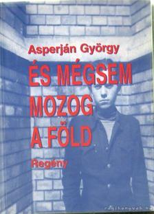 Asperján György - És mégsem mozog a Föld [antikvár]