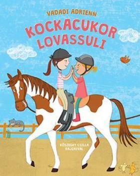Vadadi Adrienn - Kockacukor lovassuli - Kőszeghy Csilla illusztrációival