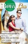 Jennifer Hayward, Kate Hardy, Sophie Pembroke - Romana Gold 14. kötet - Szerencsés baklövés, Kész film az életem!, Beugró menyasszony [eKönyv: epub, mobi]