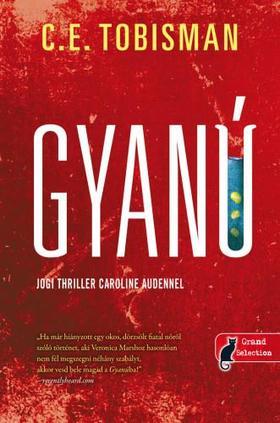 C. E. Tobisman - Gyanú (Caroline Auden 1.)
