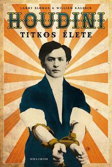 Sloman, Harry; Kalusch, William - Houdini titkos élete