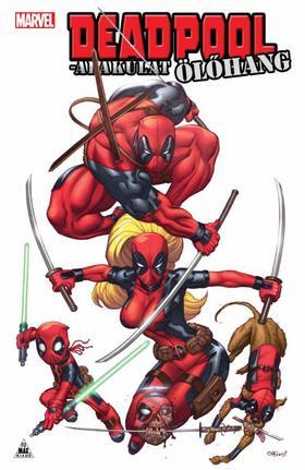 író: Victor Gischler rajz: vegyes - Deadpool-alakulat: Ölőhang