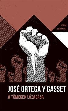 ORTEGA Y GASSET, JOSÉ - A tömegek lázadása