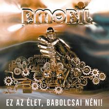 P.MOBIL - P.Mobil - Ez az élet, Babolcsai néni! (CD)