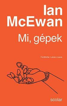 Ian McEwan - Mi, gépek