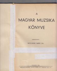 Molnár Imre - A Magyar muzsika könyve [antikvár]