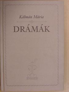 Kálmán Mária - Drámák [antikvár]