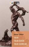 Arany János - Toldi; Toldi szerelme; Toldi estéje [eKönyv: epub, mobi]