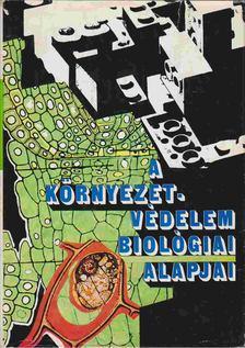 Kovács Margit - A környezetvédelem biológiai alapjai [antikvár]