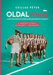 Csillag Péter - Oldalvonal - A magyar futball elfeledett történetei