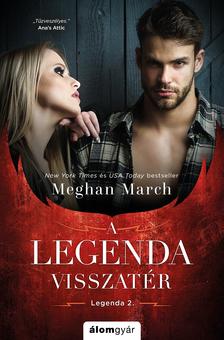 Meghan March - A legenda visszatér - A Legenda-sorozat [eKönyv: epub, mobi]