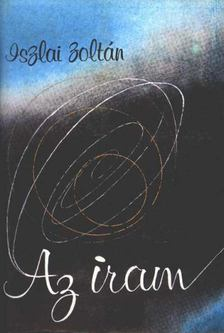 Iszlai Zoltán - Az iram [antikvár]