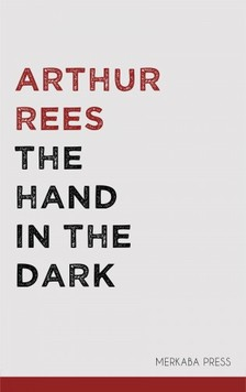 Rees Arthur - The Hand in the Dark [eKönyv: epub, mobi]