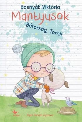 BOSNYÁK VIKTÓRIA - Mantyusok - Bátorság, Tomi! [eKönyv: epub, mobi]