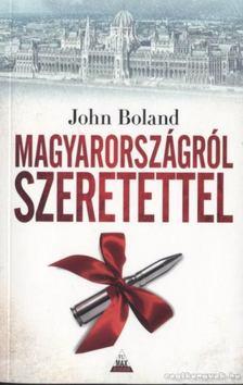 John Boland - Magyarországról szeretettel [antikvár]
