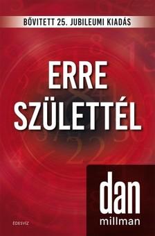 Dan Millman - Erre születtél (25. jubileumi kiadás)  [eKönyv: epub, mobi]