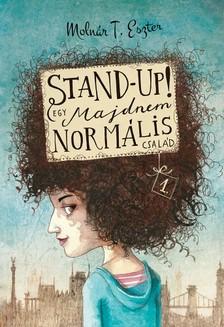 Molnár T. Eszter - Stand up! - Egy majdnem normális család 1. [eKönyv: epub, mobi]