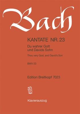 J. S. Bach - KANTATE NR.23 - DU WAHRER GOTT UND DAVIDS SOHN BWV 23. KLAVEIRAUSZUG
