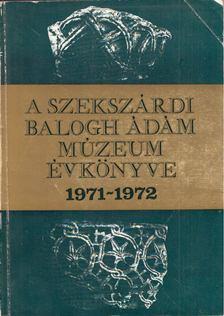 Mészáros Gyula - A Szekszárdi Balogh Ádám Múzeum évkönyve 1971-1972 [antikvár]