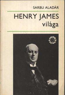 Sarbu Aladár - Henry James világa [antikvár]