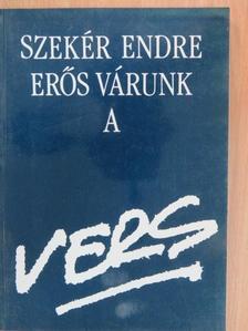 Szekér Endre - Erős várunk a vers [antikvár]