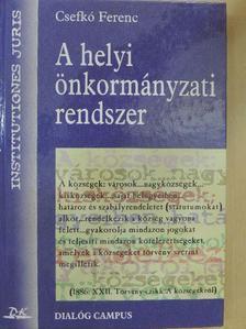 Csefkó Ferenc - A helyi önkormányzati rendszer [antikvár]