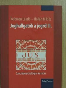 Hollán Miklós - Joghallgatók a jogról II. [antikvár]