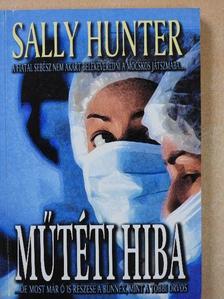 Sally Hunter - Műtéti hiba [antikvár]