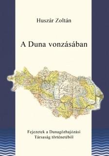 HUSZÁR ZOLTÁN - A Duna vonzásában [eKönyv: epub, mobi]