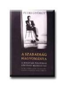 Petri György - A szabadság hagyománya a magyar politikai költészet
