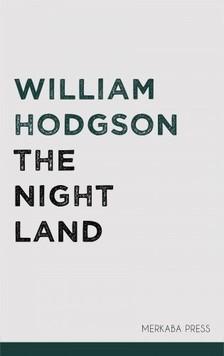 Hodgson William - The Night Land [eKönyv: epub, mobi]