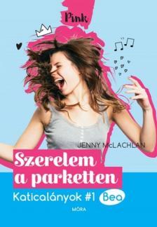 Jenny McLachlan - Szerelem a parketten - Katicalányok 1.