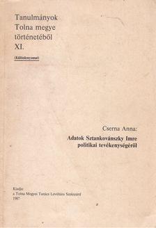 Cserna Anna - Adatok Sztankovánszky Imre politikai tevékenységéről (Különnyomat) [antikvár]
