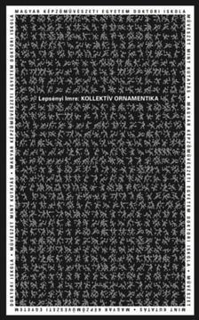 Lepsényi Imre - Kollektív ornamentika