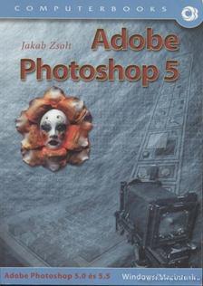 Jakab Zsolt - Adobe Photoshop 5 [antikvár]