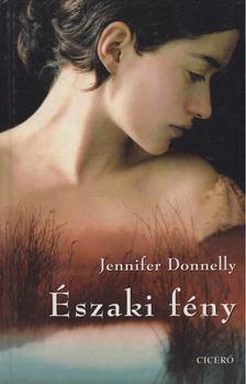 Jennifer Donnelly - Északi fény [antikvár]