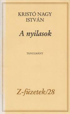Kristó Nagy István - A nyilasok [antikvár]