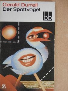 Gerald Durrell - Der Spottvogel [antikvár]